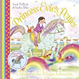 Princess Evie's Ponies: Diamond the Magic Unicorn by Sarah KilBride (2012-09-27)