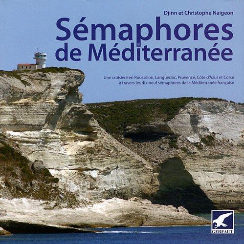 Sémaphores de Méditerranée par Christophe Naigeon