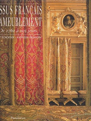 Tissus français d'ameublement : De 1760 à nos jours