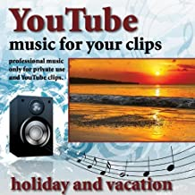 Youtube - Music for Your Clips (Holiday and Vacation)