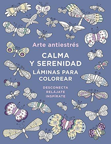 Arte Antiestrés. Calma Y Serenidad. Láminas Para Colorear (OBRAS DIVERSAS)