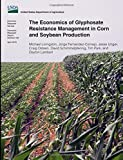 The Economics of Glyphosate Resistance Management in Corn and Soybean Production