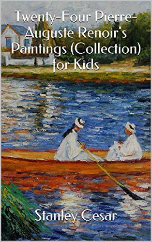 free kindle book Twenty-Four Pierre-Auguste Renoir's Paintings (Collection) for Kids