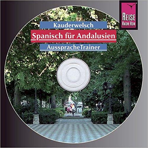 Reise Know-How Kauderwelsch AusspracheTrainer Spanisch für Andalusien (Audio-CD): Kauderwelsch-CD