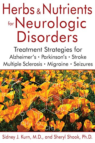 Herbs and Nutrients for Neurologic Disorders: Treatment Strategies for Alzheimer's, Parkinson's, Stroke, Multiple Sclerosis, Migraine, and Seizures - Integrative Körper