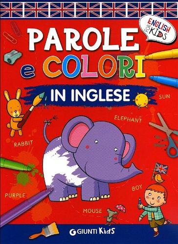 Parole e colori in inglese. Ediz. illustrata