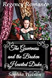 The Governess and the Broken Hearted Duke (Regency Romance)