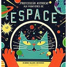 Professeur Astrocat:Aux frontières de l'espace