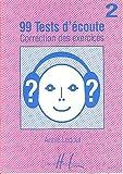 99 Tests d'Ecoute Volume 2 corrigés...