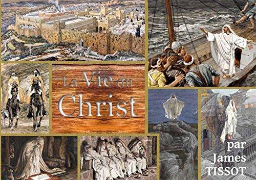 La vie du Christ : La Bible de Tissot par Les Evangelistes