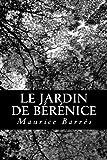 Telecharger Livres Le jardin de Berenice (PDF,EPUB,MOBI) gratuits en Francaise