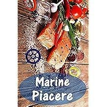 Marine Piacere: 200 deliziose ricette con salmone e frutti di mare (Pesce e Frutti di Mare Cucina)