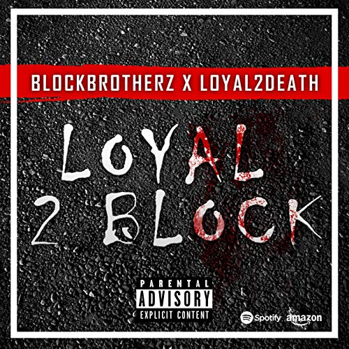 Loyal2Block [Explicit]