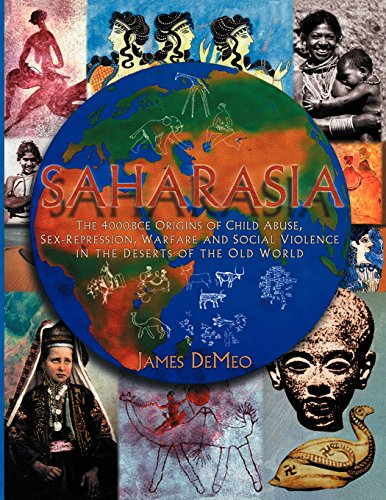 saharasia-the-4000-bce-origins-of-child-abuse-sex-repression-warfare-and-social-violence-in-the-dese