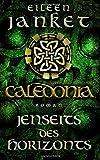CALEDONIA - Jenseits des Horizonts (CALEDONIA-SAGA) - Eileen Janket