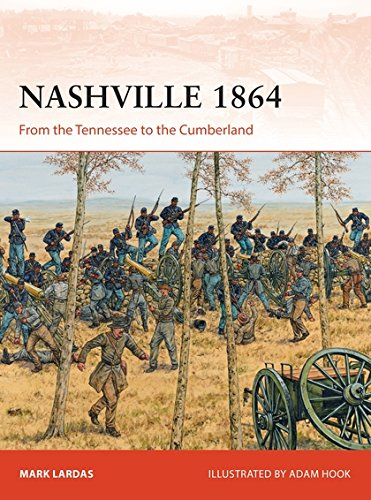 Nashville 1864: From the Tennessee to the Cumberland (Campaign, Band 314)