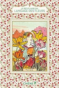Le Petit Livre du langage des fleurs par  Editions du Chêne
