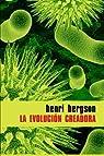 La evolución creadora par Bergson