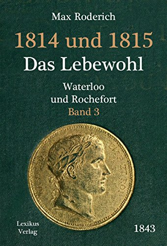 1814-und-1815-band-3-das-lebewohl-waterloo-und-rochefort-historischer-roman