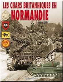 Chars britanniques en normandie reli ancien prix editeur 38 euros ludovic - 200 euros en livres ...