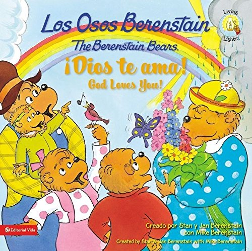 Los Osos Berenstain !Dios Te ama!/The Berenstain Bears God Loves You! (Berenstain Bears Living Lights 8x8)
