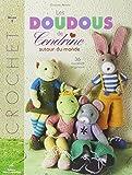 Crochet : Les doudous de Cendrine : Volume 2, 36 modèles originaux...