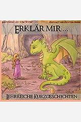 Erklaer mir: Lehrreiche Kurzgeschichten fuer Kinder (Erklär mir, Band 1) Taschenbuch