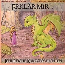 Erklaer mir: Lehrreiche Kurzgeschichten fuer Kinder (Erklär mir, Band 1)