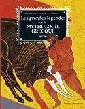 Les grandes légendes de la mythologie grecque
