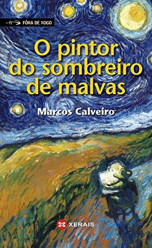 O pintor do sombreiro de malvas (Infantil E Xuvenil - Fóra De Xogo E-Book) (Galician Edition) par Marcos Calveiro