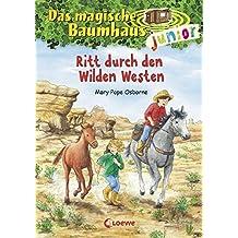 Das magische Baumhaus junior - Ritt durch den Wilden Westen: Band 10