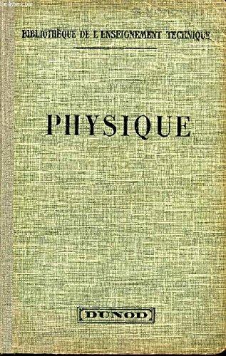 PHYSIQUE / BIBLIOTEQUE DE L'ENSEIGNEMENT TECHNIQUE / 5e EDITION.