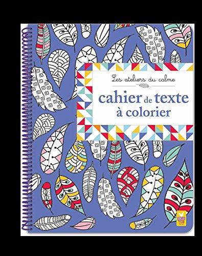ATELIERS DU CALME - MON CAHIER DE TEXTE À COLORIER