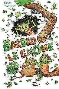 Bardad le gnome par Bruno Lonchampt