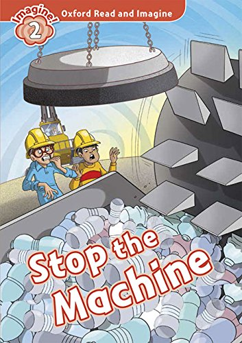Oxford Read and Imagine: Oxford Read & Discover 2 Stop The Machine Pack (Oxford Read & Imagine) - 9780194722902