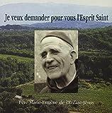 """""""Je veux demander pour vous l'Esprit Saint"""" : Père Marie-Eugène de l'Enfant-Jésus"""