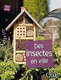 Des insectes en ville par Vincent Albouy