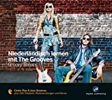 Niederländisch lernen mit The Grooves: Groovy Basics.Coole Pop & Jazz Grooves / Audio-CD mit Booklet (The Grooves digital publishing)