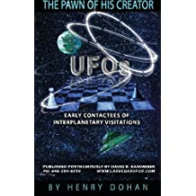 The Pawn Of His Creator: Early Contactee's Of Interplanetary Visitations: Volume 1