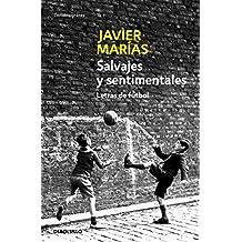 Salvajes y sentimentales : letras de fútbol (CONTEMPORANEA, Band 26201)