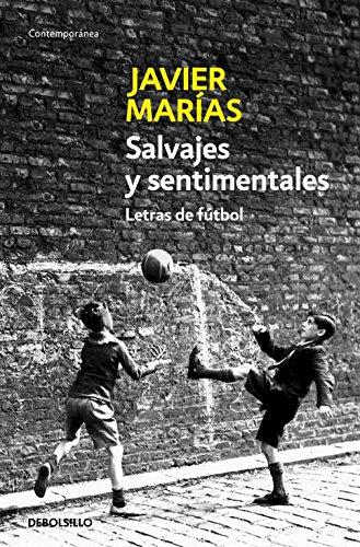 Salvajes y sentimentales: Letras de fútbol (CONTEMPORANEA)