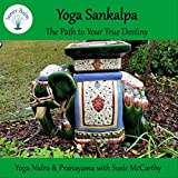 Yoga Sankalpa: The Path to Your True Destiny