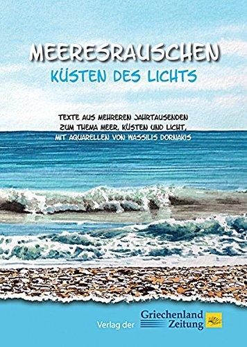 Meeresrauschen - Küsten des Lichts: Texte aus mehreren Jahrtausenden zum Thema Meer, Küsten und...