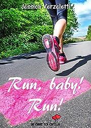 Run, baby! Run! (Un cuore per capello)
