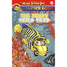 The Fishy Field Trip (Magic School Bus Science Chapter Books)