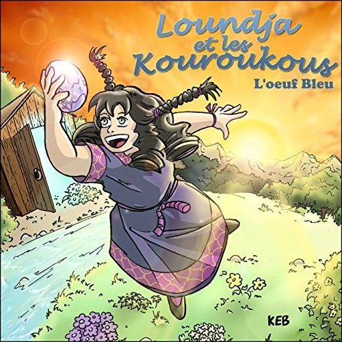 loundja-et-les-kouroukous-loeuf-bleu-1-french-edition