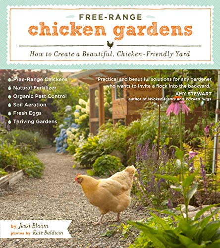 Free-Range Chicken Gardens: How to Create a Beautiful, Chicken-Friendly Yard -