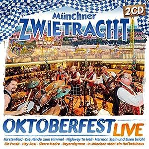Oktoberfest Live; Das Beste aus ihren Live-Auftritten vom Münchner Oktoberfest; Fürstenfeld; Die Hände zum Himmel; Ein Prosit; Hey Rosi; Bayernhymne; Gott mit dir du Land der Bayern