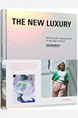 The New Luxury: Highsnobiety: Defining the Aspirational in the Age of Hype Gebundene Ausgabe