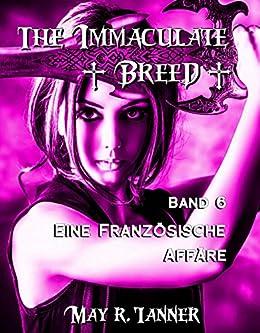 Eine französische Affäre (The Immaculate Breed 6) von [Tanner, May R.]